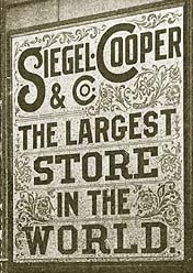 "In the early 1900's. Siegel-Cooper surpassed Stern Bros. as the ""largest store in the world"""
